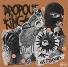 DROPOUT KINGS GlitchGang album cover