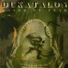 DUKATALON Saved By Fear album cover