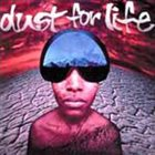 DUST FOR LIFE Dust For Life (1) album cover