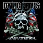 DYING FETUS War of Attrition Album Cover