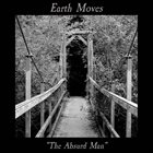 EARTH MOVES The Absurd Man album cover