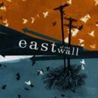 EAST OF THE WALL East Of The Wall album cover