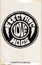 ELECTRIC LOVE HOGS Cassette Sampler album cover