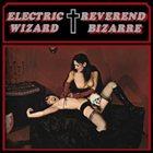 ELECTRIC WIZARD Electric Wizard / Reverend Bizarre album cover
