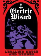 ELECTRIC WIZARD Legalise Drugs and Murder album cover