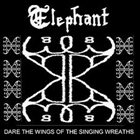 ELEPHANT Dare The Wings of the Singing Wreaths album cover