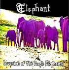 ELEPHANT Invasion of the Purple Elephants album cover