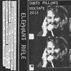 ELEPHANT RIFLE Dirty Pillows Mixtape 2013 album cover