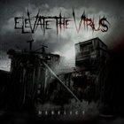 ELEVATE THE VIRUS Derelict album cover