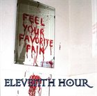 ELEVENTH HOUR Feel Your Favorite Pain album cover