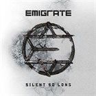 EMIGRATE Silent So Long album cover