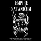 EMPIRE SATANICUM From Omniscience Darkness till the Night of the Times album cover