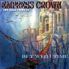 EMPRESS CROWN Bet With Time album cover