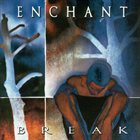 ENCHANT Break album cover