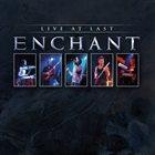 ENCHANT Live At Last album cover
