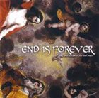 END IS FOREVER Kill Your Inner Scream of Fear and Anger album cover