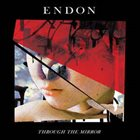 ENDON Through The Mirror album cover