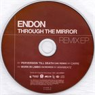 ENDON Through The Mirror (Remix EP) album cover