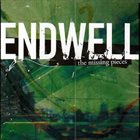 ENDWELL The Missing Pieces album cover