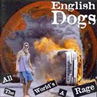 ENGLISH DOGS All The World's A Rage album cover
