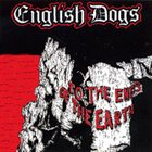 ENGLISH DOGS To the Ends of the Earth album cover