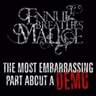 ENNUI BREATHES MALICE The Most Embarrassing Part About A Demo album cover