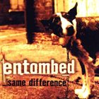 ENTOMBED Same Difference album cover