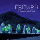 EPITAPH Dancing With Ghosts album cover