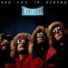 EPITAPH See You In Alaska album cover
