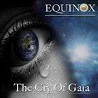 EQUINOX The Cry Of Gaia album cover