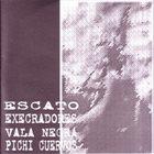 ESCATO Escato / Execradores / Vala Negra / Pichi Cuervos album cover