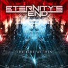 ETERNITY'S END The Fire Within Album Cover