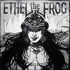 ETHEL THE FROG Ethel The Frog album cover
