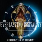 EVERLASTING BRUTALITY Annihilation of Humanity album cover