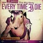 EVERY TIME I DIE The Big Dirty album cover