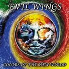 EVIL WINGS Colors of the New World album cover