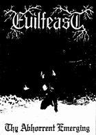 EVILFEAST Thy Abhorrent Emerging album cover
