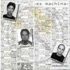 EX MACHINA Perverted album cover