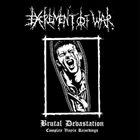 EXCREMENT OF WAR Brutal Devastation (Complete Vinyls Recordings) album cover