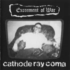 EXCREMENT OF WAR Cathode Ray Coma album cover