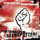 EXCREMENTORY GRINDFUCKERS Fertigmachen, Szeneputzen! album cover