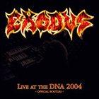 EXODUS Live at the DNA 2004 album cover