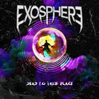 EXOSPHERE Dead To This Place album cover