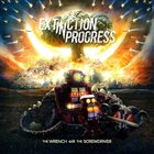 EXTINCTION IN PROGRESS The Wrench And The Screwdriver album cover