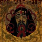 EYE WIDE SHUT Serpents Whisper The Unknown album cover