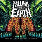 FALLING THROUGH THE CENTER OF THE EARTH The Science Of Perception album cover