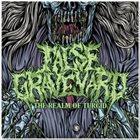 FALSE GRAVEYARD The Realm Of Turgid album cover