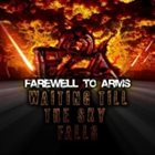 FAREWELL TO ARMS Waiting Till The Sky Falls album cover