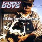 FARMER BOYS Till the Cows Come Home album cover