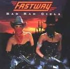 FASTWAY Bad Bad Girls album cover